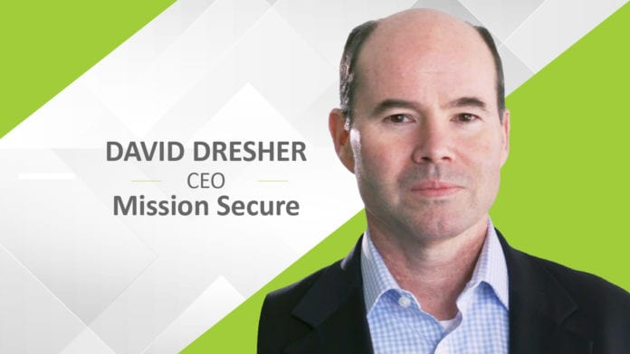 David Dresher, Mission Secure, CEO, cybersecurity